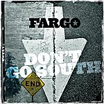 Fargo Don't Go South