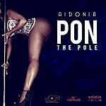 Aidonia Pon The Pole - Single