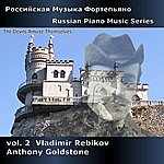 Anthony Goldstone Russian Piano Music Series, Vol. 2 - Rebikov