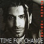 Apache Indian Time For Change