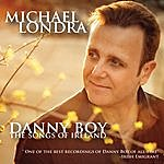 Michael Londra Danny Boy, The Songs Of Ireland