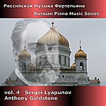 Anthony Goldstone Russian Piano Music Series, Vol. 4