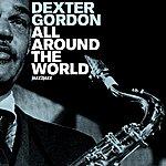 Dexter Gordon All Around The World