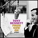 Tony Bennett From Now On