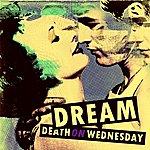 Death On Wednesday Dream