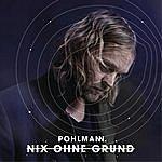 Pohlmann. Nix Ohne Grund