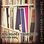 Big Mama Thornton Hound Dog