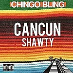 Chingo Bling Cancun Shawty
