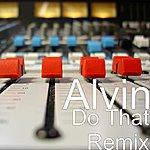 Alvin Do That (Remix)