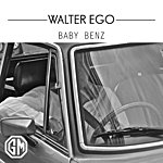 Walter Ego Baby Benz - Single