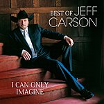 Jeff Carson Best Of - I Can Only Imagine