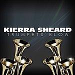 Kierra 'Kiki' Sheard Trumpets Blow