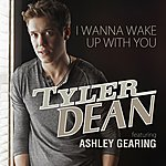 Tyler Dean I Wanna Wake Up With You (Single)
