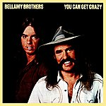 The Bellamy Brothers You Can Get Crazy