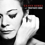 LeAnn Rimes What Have I Done (Single)