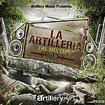 """La Artilleria La Artilleria """"Mixtape"""" Vol.1"""