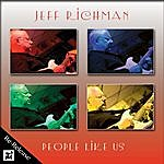 Jeff Richman People Like Us