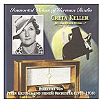 Greta Keller Immortal Voices Of German Radio: Greta Keller – Accompanied By Peter Kreuder And His Orchestra (Recordings 1935-1938)