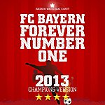 Andrew White Fc Bayern, Forever Number One (Champions Version 2013)