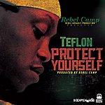 Teflon Protect Yourself