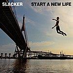 Slacker Start A New Life