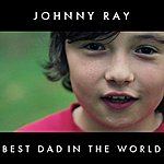 Johnny Ray Best Dad In The World