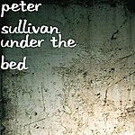Peter Sullivan Under The Bed