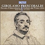 Sergio Vartolo Frescobaldi: Toccate D'intavolatura Di Cimbalo Dal Primo Libro