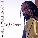 Glen Washington Love For Someone