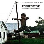 Perspective Human See Human Do
