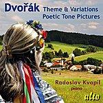 Radoslav Kvapil Dvorak: Theme & Variations; Poetic Tone Poems