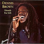 Dennis Brown Friends For Life