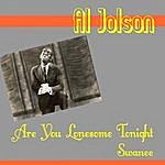 Al Jolson Are You Lonesome Tonight