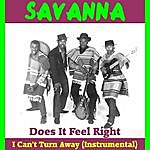 Savanna Does It Feel Right