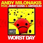 Andy Milonakis Worst Day (Feat. Jimmy Donn & Grewsum) - Single