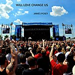 James Posey Will Love Change Us