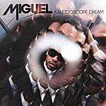 Miguel Kaleidoscope Dream (Deluxe Version)
