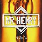 Mr. Henry 40 Watt Fade