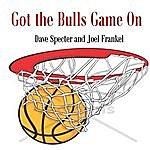 Dave Specter Got The Bulls Game On