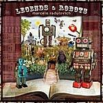 Marcelo Radulovich Legends & Robots