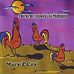 Mary Z. Cox Chickens Crowin' At Midnight