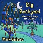 Mark Galasso Big Backyard (Montessori Songs For Children)