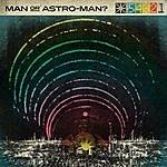 Man Or Astro-Man? Defcon 5...4...3...2...1
