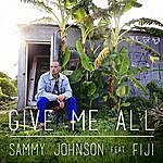 Sammy Johnson Give Me All