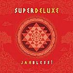 Super Deluxe Jah Bless!