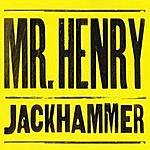 Mr. Henry Jackhammer