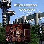 Mike Lennon Good To Go