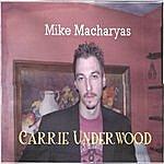 Mike Macharyas Carrie Underwood