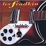 Les Fradkin Jangleholic