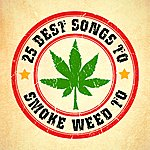 Dope 25 Best Songs To Smoke Weed To
